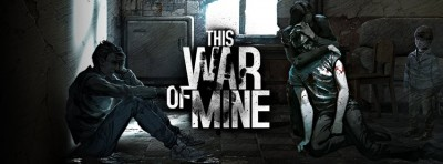 This War Of Mine, an experience showing war from perspective of civilians