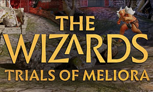 THE WIZARDS – TRIALS OF MELIORA